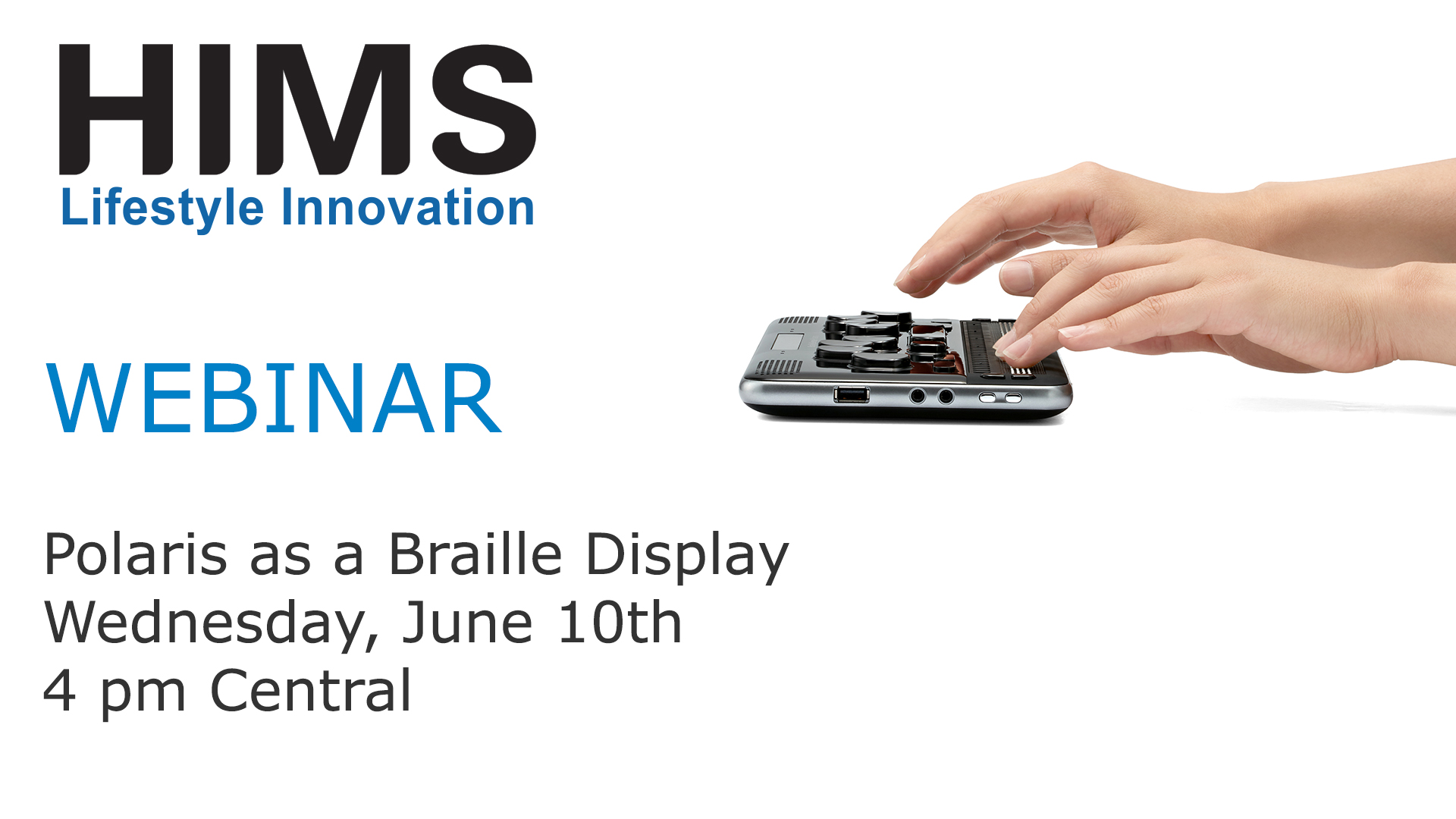 Webinar, Polaris as a Braille Display. Wednesday, June 10th, 4 pm Central